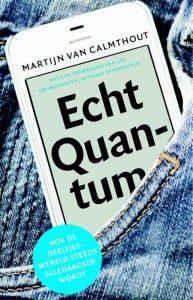 LEESTIP: In dit heerlijk gescheven boek bespeekt Martijn van Calmthout hoe quantumfysica steeds alledaagser wordt. Bestel in onze webshop