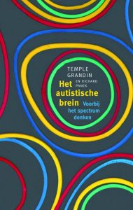 Het autistische brein. Voorbij het spectrum denken - Temple Grandin & Richard Panek