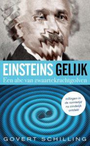 Einsteins gelijk. Een abc van zwaartekrachtgolven. Govert Schilling €7,95 Bestel in onze webshop