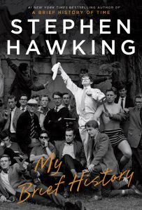 "10book ""My Brief History"" by Stephen Hawking."
