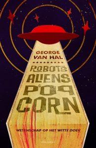 Leestip: Meer lezen over speculaties ?Lees dan Robots, aliens en popcorn. Bestel in onze webshop.