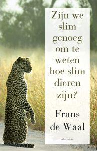 Leestip: Zijn we slim genoeg om te weten hoe slim dieren zijn? Frans de Waal. Bestel in de webshop.
