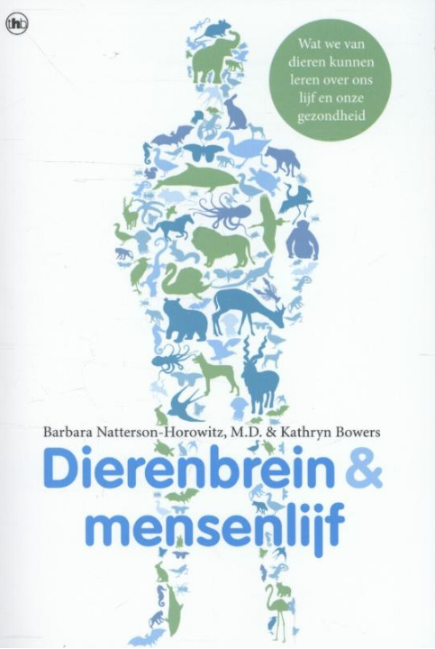 Dierenbrein en mensenlijf - Barbara Natterson-Horowitz